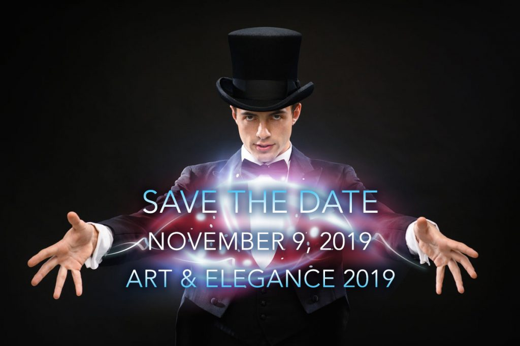 Save The Date. November 9, 2019. Art & Elegance 2019