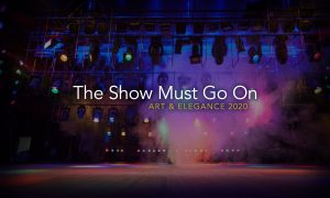 Art & Elegange 2020 –The Show Must Go On